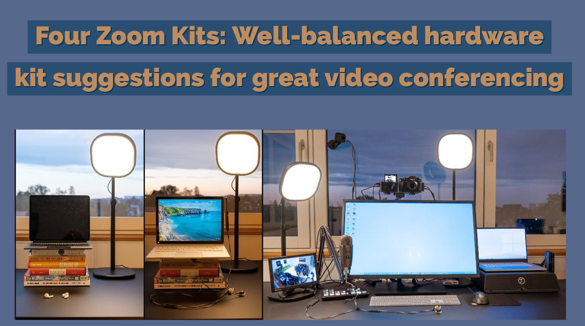 Four Zoom Kits: Well-balanced hardware kit suggestions for great video conferencing between €200 and €2500